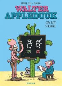 Walter Appleduck. Volume 1, Cow-boy stagiaire