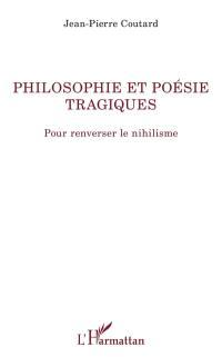 Philosophie et poésie tragiques