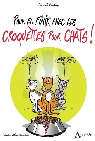 Pour en finir avec les croquettes pour chats !