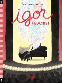 Igor, J'adore !