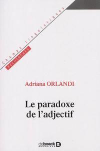 Le paradoxe de l'adjectif