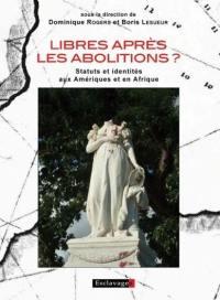 Libres après les abolitions ?
