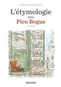 L'étymologie avec Pico Bogue. Volume 2,