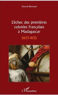 L'échec des premières colonies françaises à Madagascar, 1633-1831