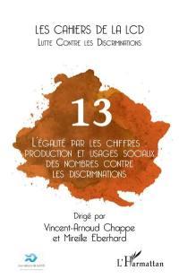 Cahiers de la LCD (Les). n° 13, L'égalité par les chiffres