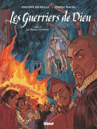 Les guerriers de Dieu. Volume 2, Les pendus d'Amboise