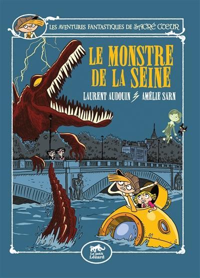 Les aventures fantastiques de Sacré Coeur. Volume 7, Le monstre de la Seine