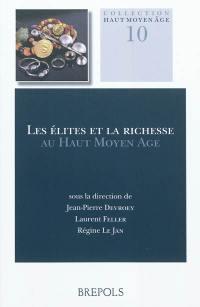 Les élites et la richesse au haut Moyen Age