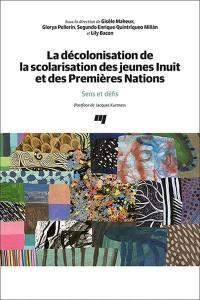 La décolonisation de la scolarisation des jeunes Inuit et des Premières Nations