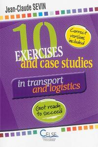10 exercices and case studies in transport and logistics