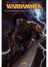 Warhammer. Vol. 4. Les mutants de la terre maudite