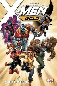 X-Men gold. Volume 1, Retour à l'essentiel