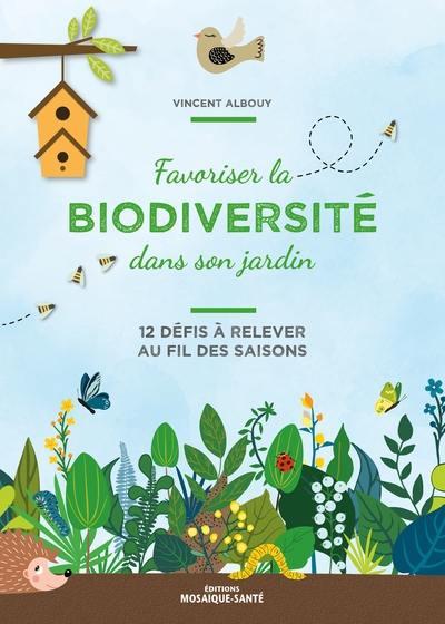 Favoriser la biodiversité dans son jardin : 12 défis à relever au fil des saisons