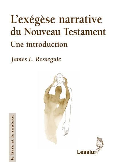 L'exégèse narrative du Nouveau Testament