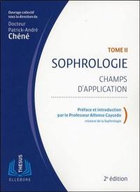 Sophrologie. Volume 2, Champs d'application