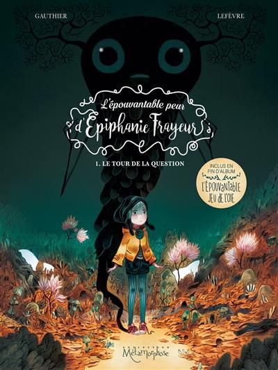 L'épouvantable peur d'Epiphanie Frayeur, Le tour de la question