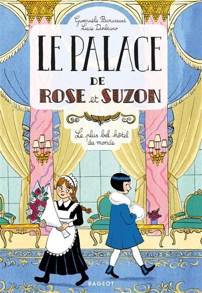 Le palace de Rose et Suzon, Le plus bel hôtel du monde