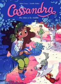 Cassandra. Volume 2, Du rêve à la réalité