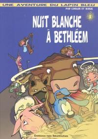 Une aventure du lapin bleu. Volume 1, Nuit blanche à Bethléem