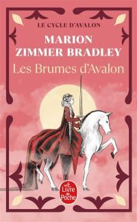 Les dames du lac. Vol. 2. Les brumes d'Avalon