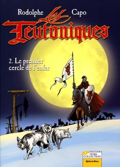 Les Teutoniques. Volume 2, Le premier cercle de l'enfer