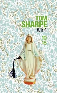 Wilt. Volume 4, Comment échapper à sa femme et ses quadruplées en épousant une théorie marxiste