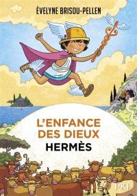 L'enfance des dieux. Vol. 4. Hermès