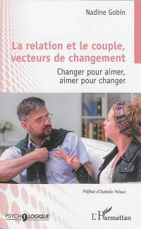 La relation et le couple, vecteurs de changement