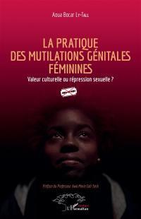 La pratique des mutilations génitales féminines