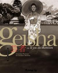 Geisha ou Le jeu du shamisen. Volume 2,