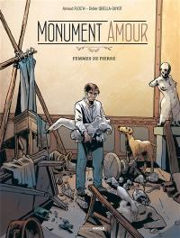 Monument amour. Volume 2, Femmes de pierre