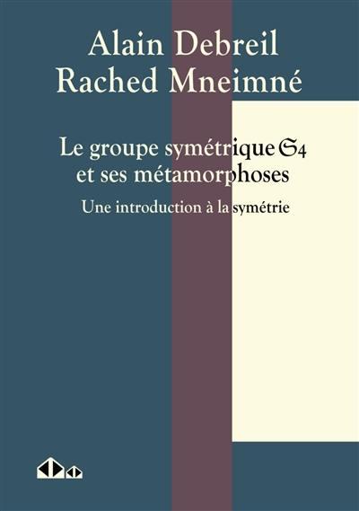 Le groupe symétrique S4 et ses métamorphoses