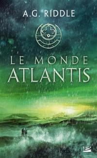 La trilogie Atlantis. Vol. 3. Le monde Atlantis