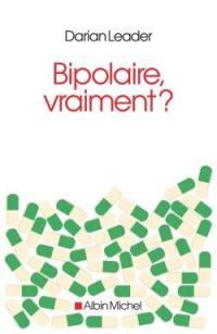 Bipolaire vraiment ?