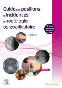 Guide des positions et incidences en radiologie ostéoarticulaire