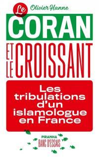 Le Coran et le croissant : les tribulations d'un islamologue en France