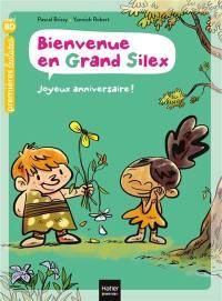 Bienvenue en Grand Silex, Joyeux anniversaire !