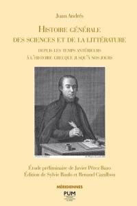 Histoire générale des sciences et de la littérature depuis les temps antérieurs à l'histoire grecque jusqu'à nos jours