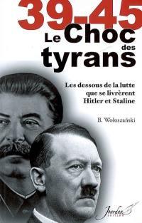 39-45, le choc des tyrans