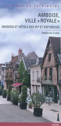 Amboise, ville royale