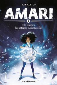 Amari. Vol. 1. Amari et le Bureau des affaires surnaturelles