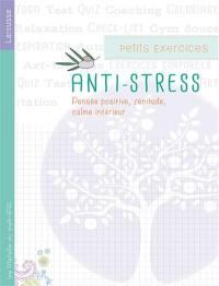 Petits exercices antistress : pensée positive, zénitude, calme intérieur