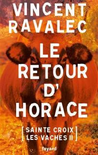 Sainte-Croix-les-Vaches. Volume 2, Le retour d'Horace