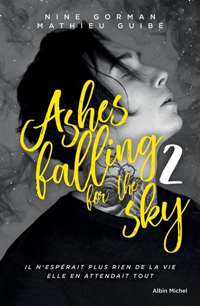 Ashes falling for the sky. Volume 2,