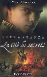 Stravaganza. Volume 4, La cité des secrets