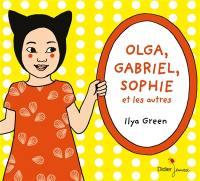 Olga, Gabriel, Sophie et les autres