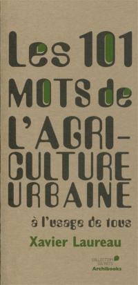 Les 101 mots de l'agriculture urbaine à l'usage de tous