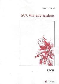 1907, mort aux fraudeurs