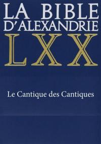 La Bible d'Alexandrie. Volume 19, Le Cantique des cantiques