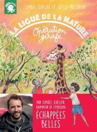 La Ligue de la nature, Opération girafe